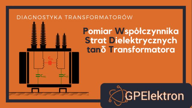 pomiar-wspolczynnika-strat-dielektrycznych-tangens-delta-transformatora-intro
